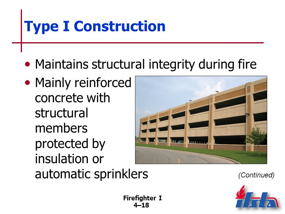 Type I Construction Fire-resistive compartmentation retards spread of fire through building.