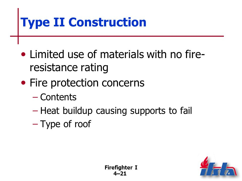 Type III Construction Requires exterior walls/structural members be noncombustible or limited combustible.