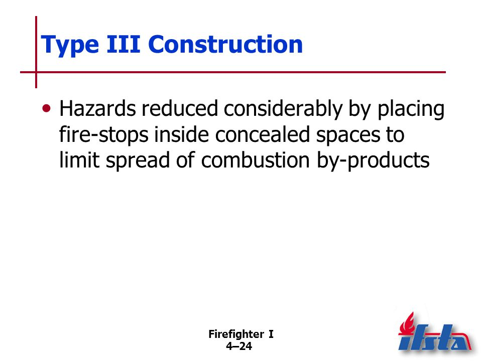 Type IV Construction Exterior/interior walls, associated structural members of noncombustible or limited combustible materials.