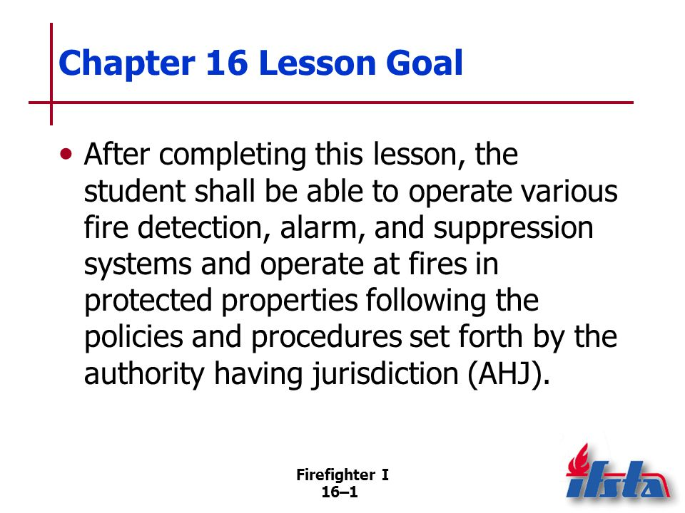 Specific Objectives 1. List functions of fire detection, alarm, and suppression systems.