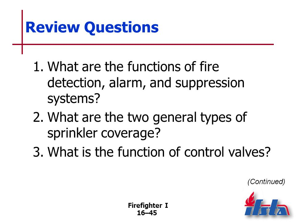 Review Questions 4. What is the difference between a wet-pipe system and a dry-pipe system 5. When should sprinkler control valves be closed