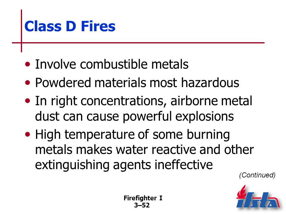Class D Fires No single agent effectively controls