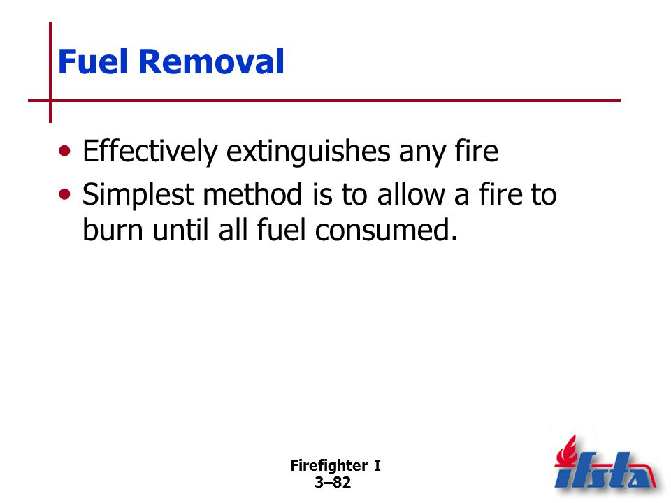 Oxygen Exclusion Reduces fire's growth and may totally extinguish over time. Limiting fire's air supply can be highly effective fire control action.
