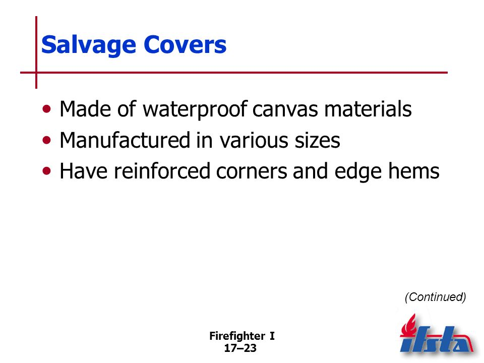 Salvage Covers Synthetic covers Some covers may be disposable