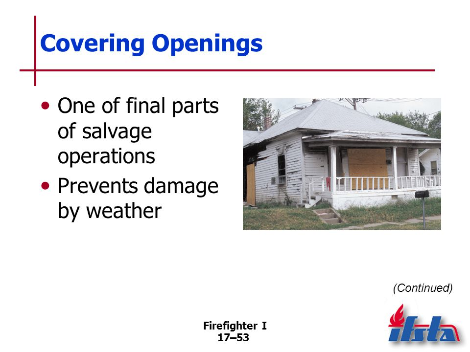 Covering Openings Cover doors/windows Cover openings in roofs