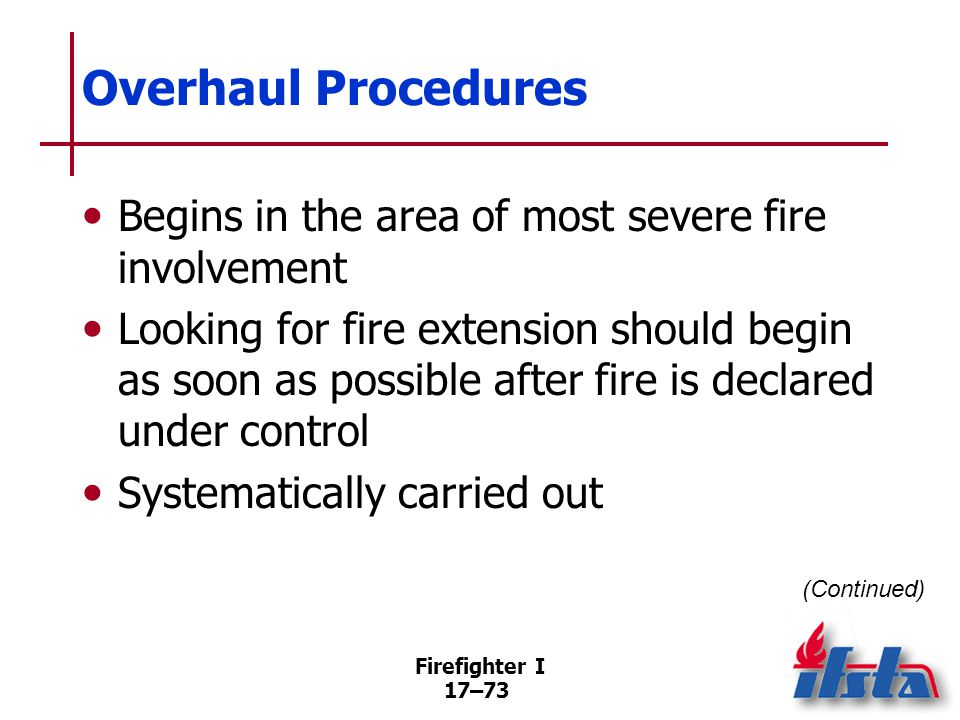 Overhaul Procedures If fire extended to other areas, path must be determined.