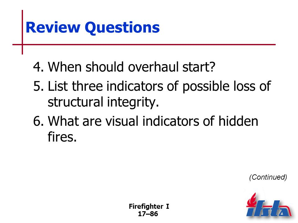 Review Questions 7. What sounds may indicate a hidden fire
