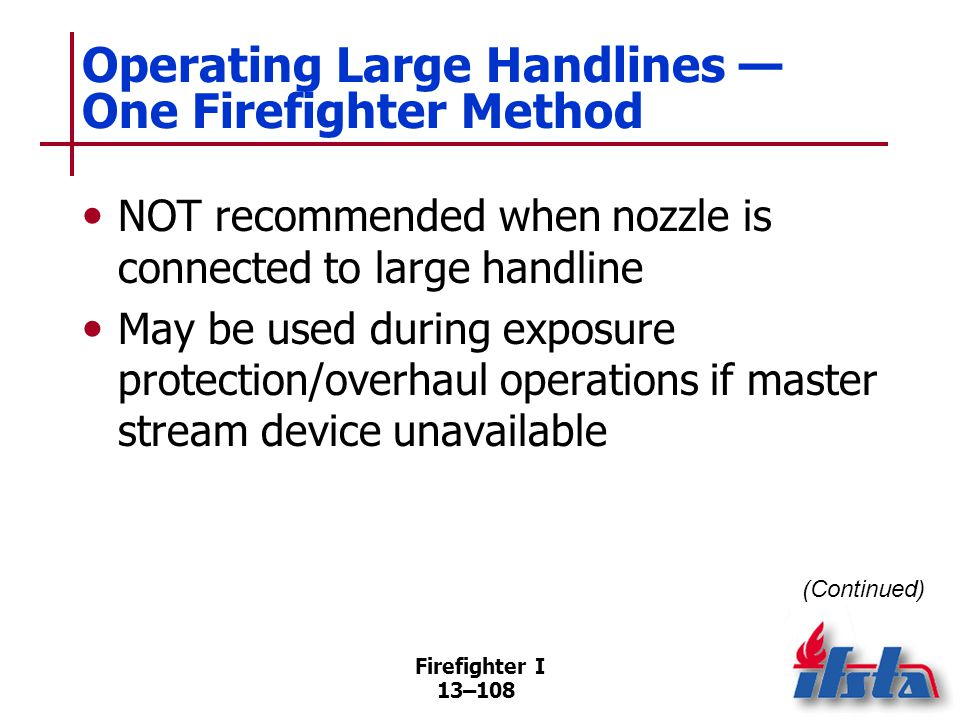 Operating Large Handlines — One Firefighter Method
