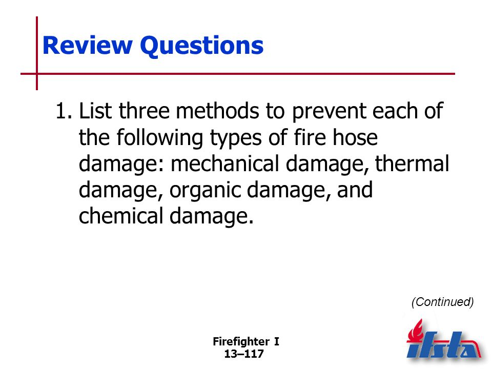 Review Questions 2. What is the difference between threaded couplings and nonthreaded couplings 3. List common hose rolls.