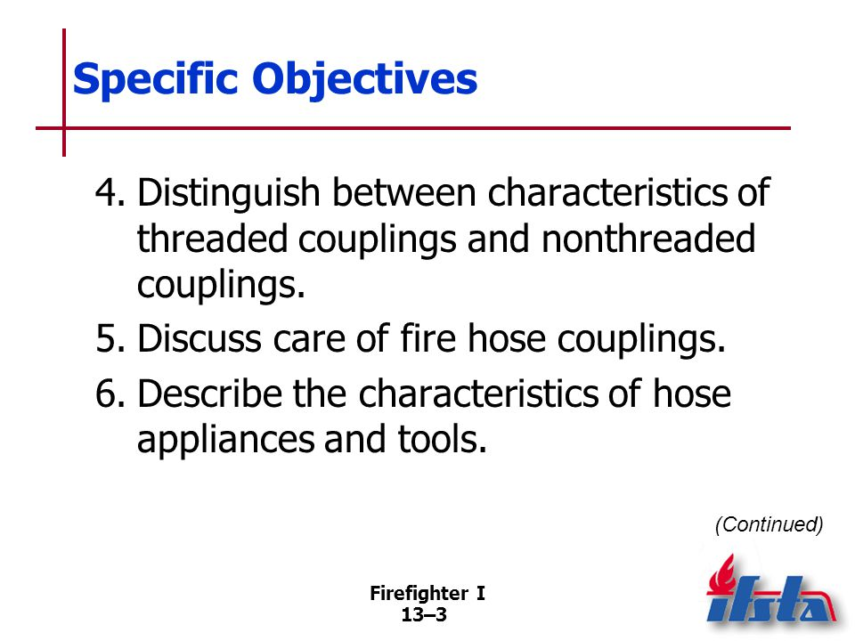 Specific Objectives 7. Describe common hose rolls.