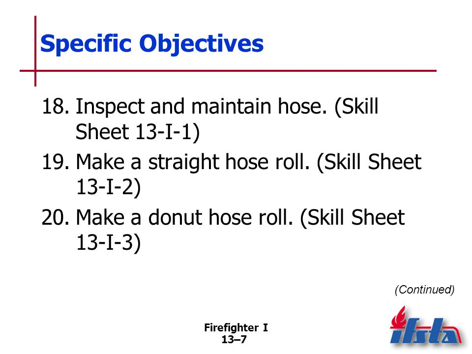 Specific Objectives 21. Couple a hose. (Skill Sheet 13-I-4)