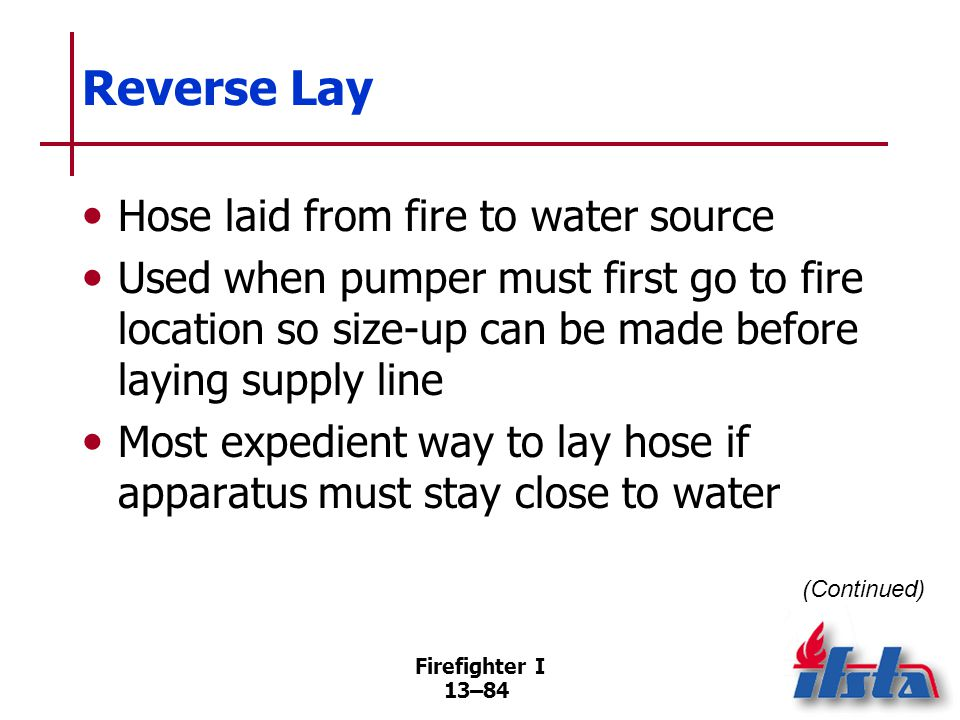 Reverse Lay Hose beds should be loaded so first coupling off hose bed is male.