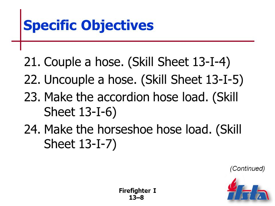 Specific Objectives 25. Make the flat hose load. (Skill Sheet 13-I-8)
