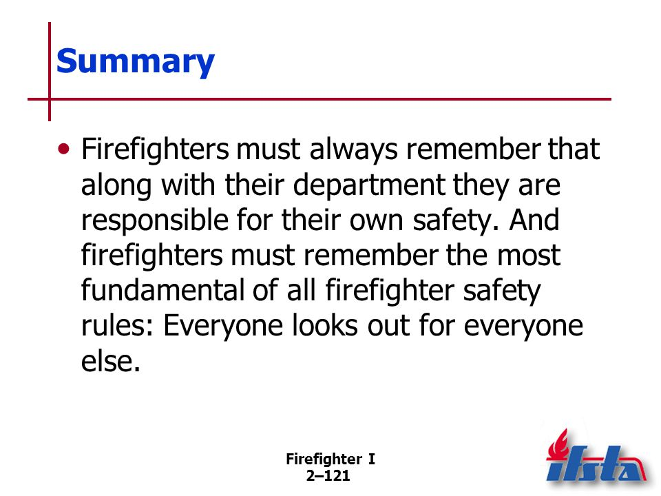 Review Questions 1. What are three ways to prevent firefighter injuries