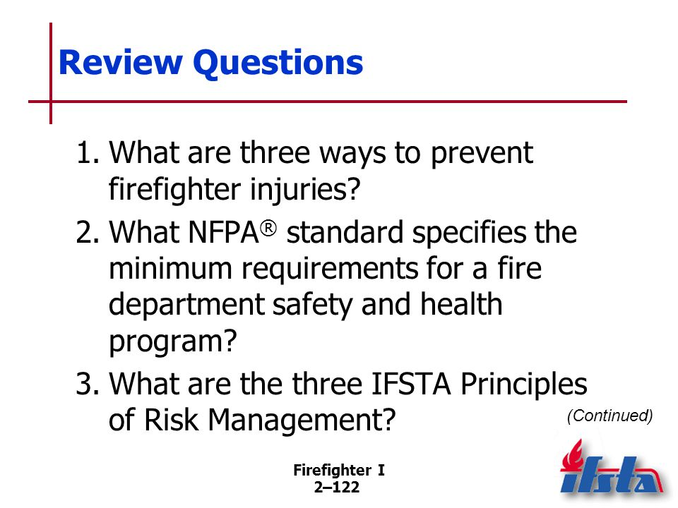Review Questions 4. What are three guidelines that can help firefighters maintain their personal health