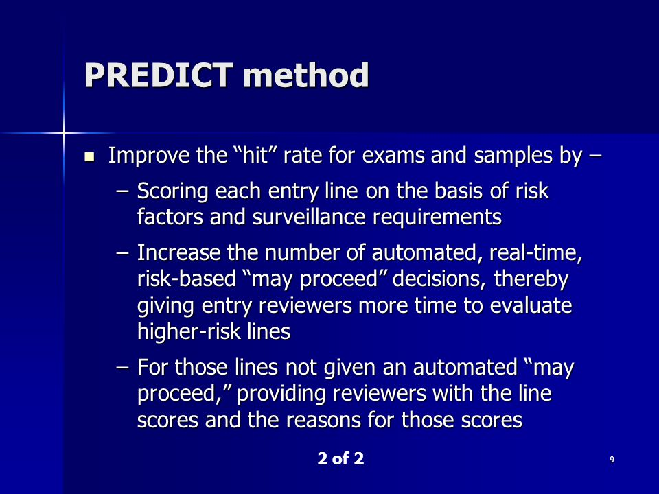 PREDICT method Improve the hit rate for exams and samples by –