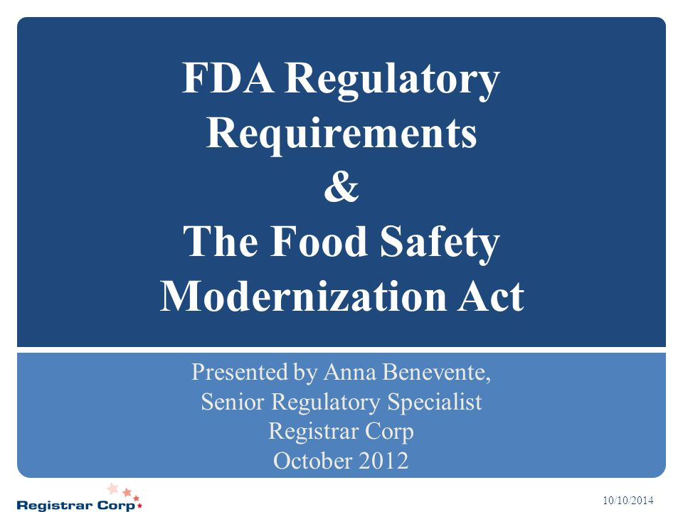 FDA Regulatory Requirements & The Food Safety Modernization Act