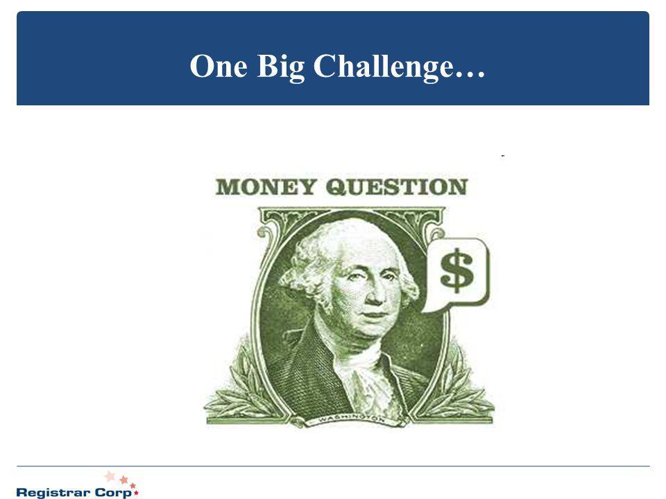 One Big Challenge…