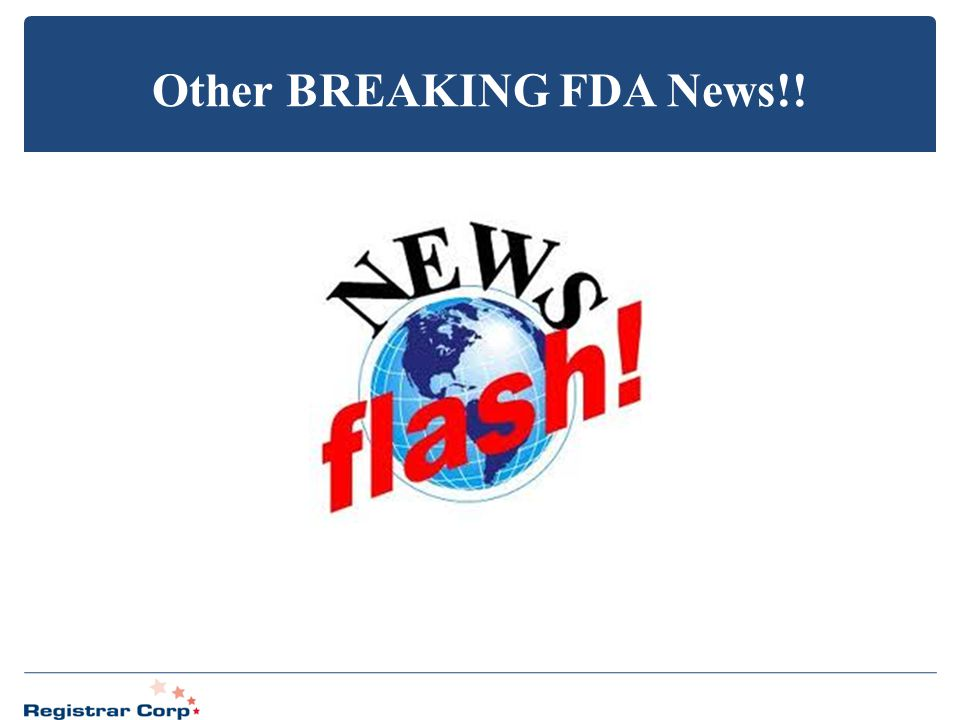 Other BREAKING FDA News!!