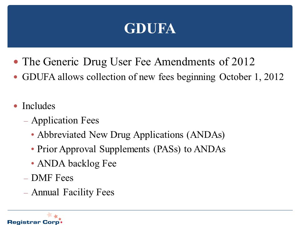 GDUFA The Generic Drug User Fee Amendments of 2012