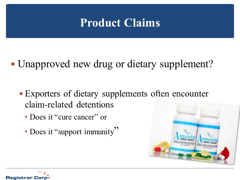 Product Claims Unapproved new drug or dietary supplement