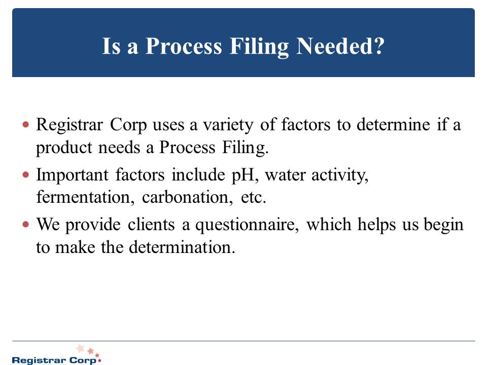 Is a Process Filing Needed