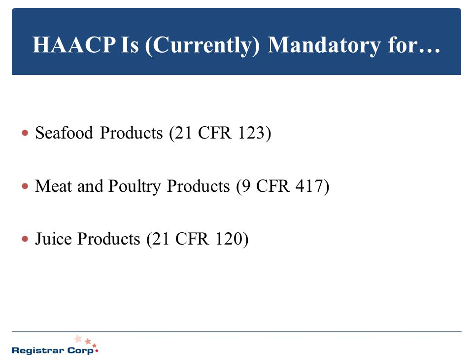 HAACP Is (Currently) Mandatory for…