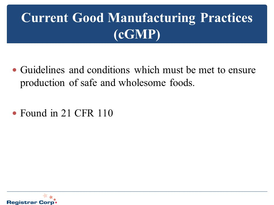 Current Good Manufacturing Practices (cGMP)