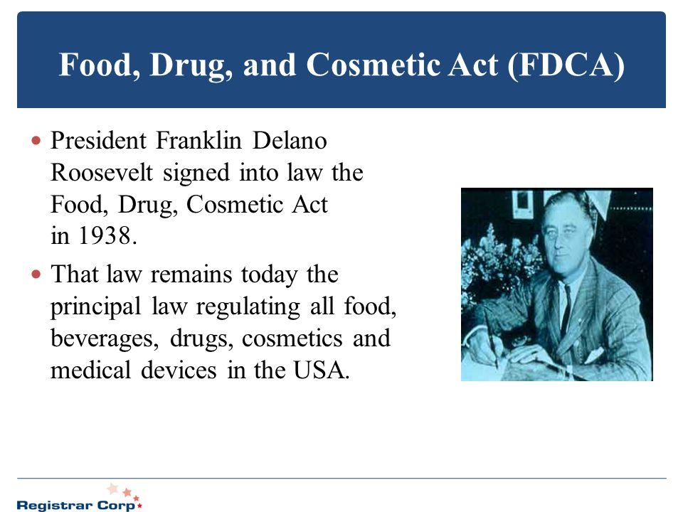 Food, Drug, and Cosmetic Act (FDCA)