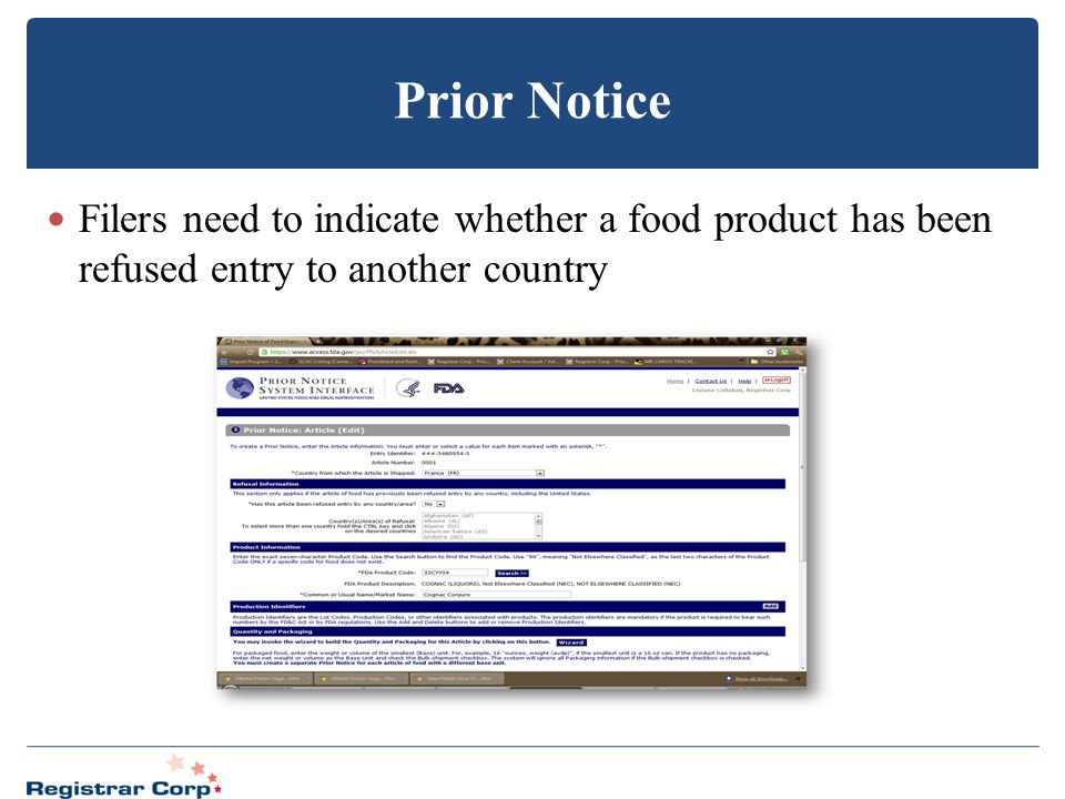 Prior Notice Filers need to indicate whether a food product has been refused entry to another country.