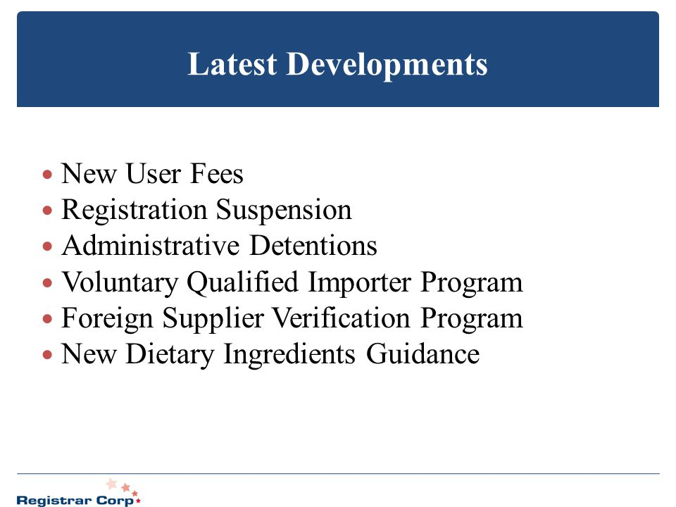 Latest Developments New User Fees Registration Suspension