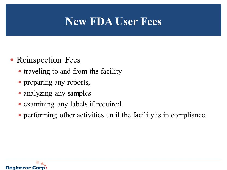 New FDA User Fees Reinspection Fees traveling to and from the facility