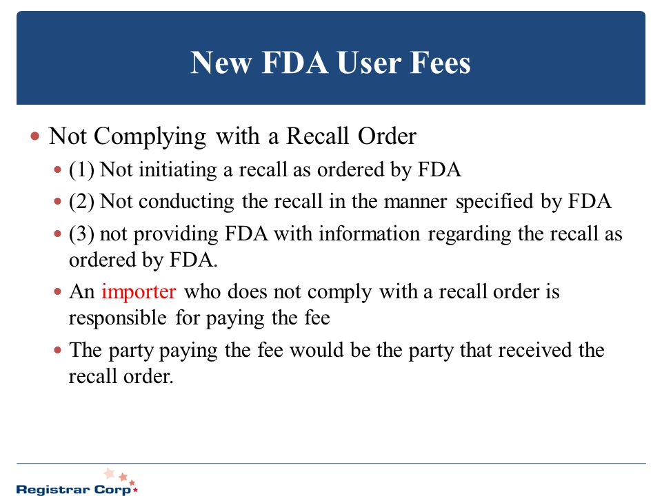New FDA User Fees Not Complying with a Recall Order