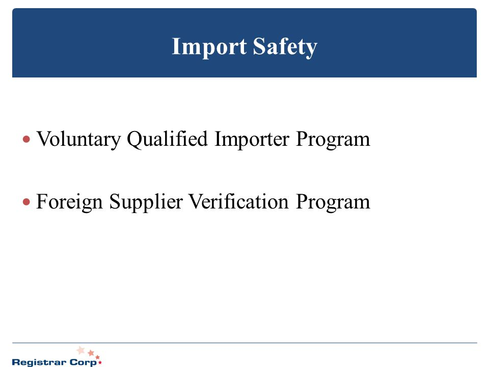 Import Safety Voluntary Qualified Importer Program