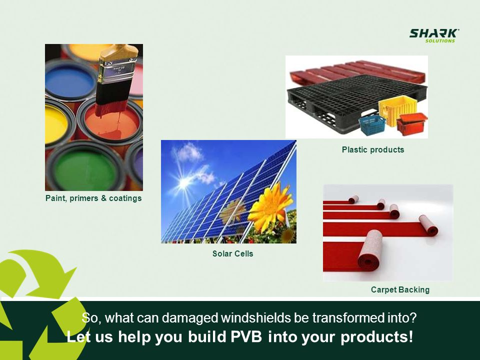 Let us help you build PVB into your products!