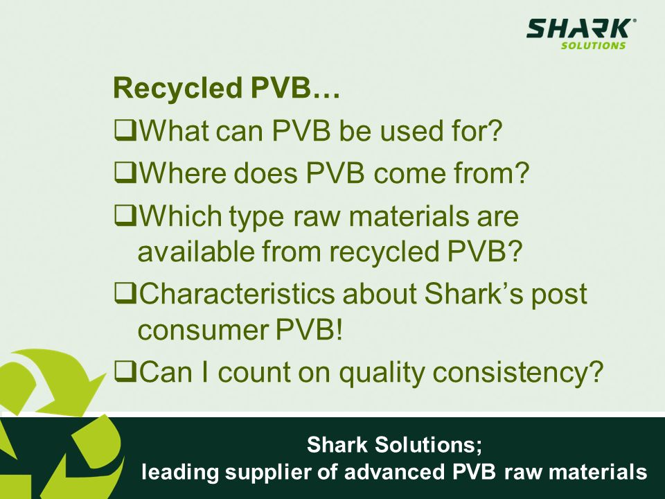 Shark Solutions; leading supplier of advanced PVB raw materials