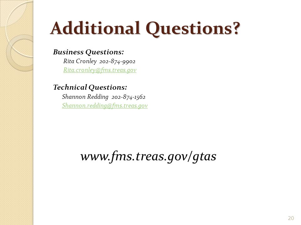 Additional Questions www.fms.treas.gov/gtas Business Questions: