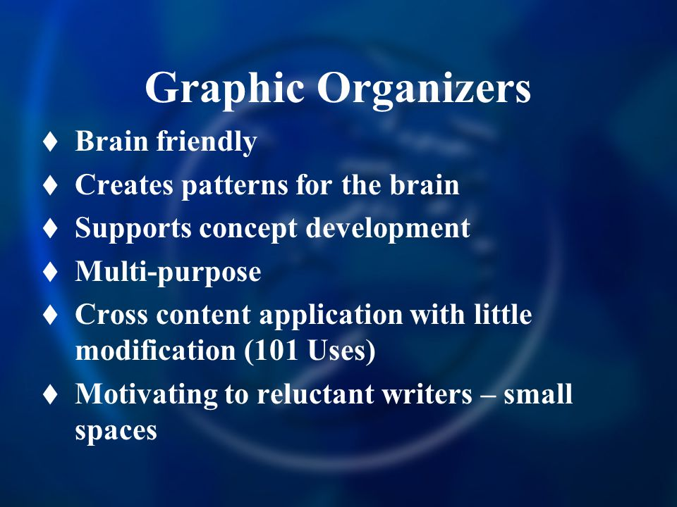 Graphic Organizers Brain friendly Creates patterns for the brain