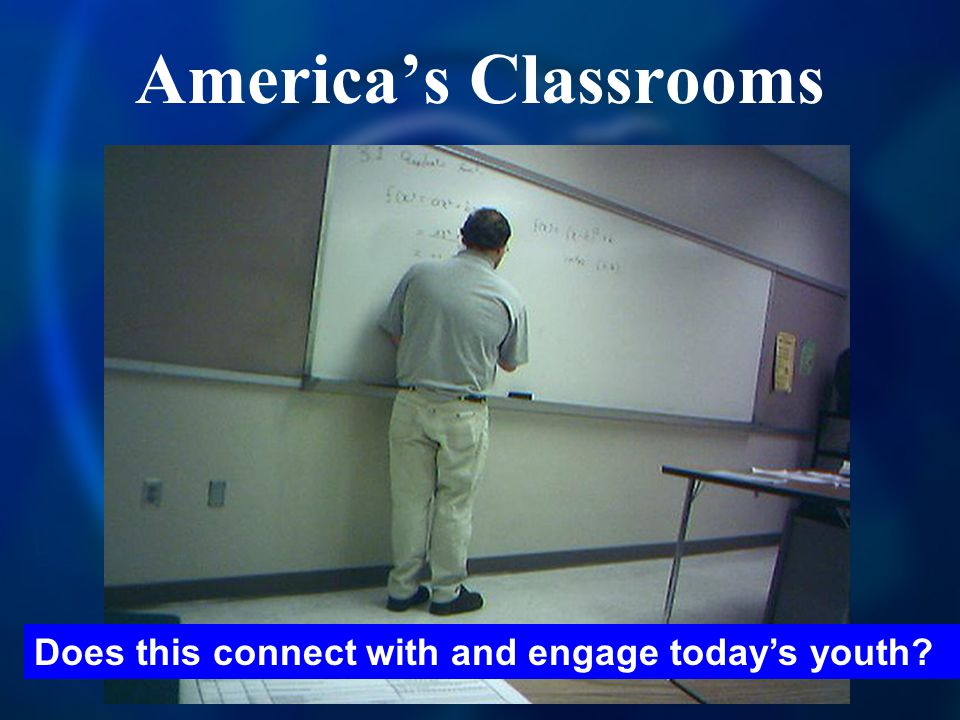 America's Classrooms Does this connect with and engage today's youth