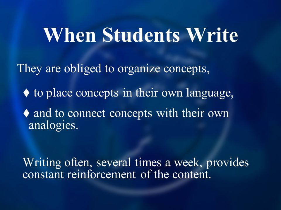 When Students Write They are obliged to organize concepts,