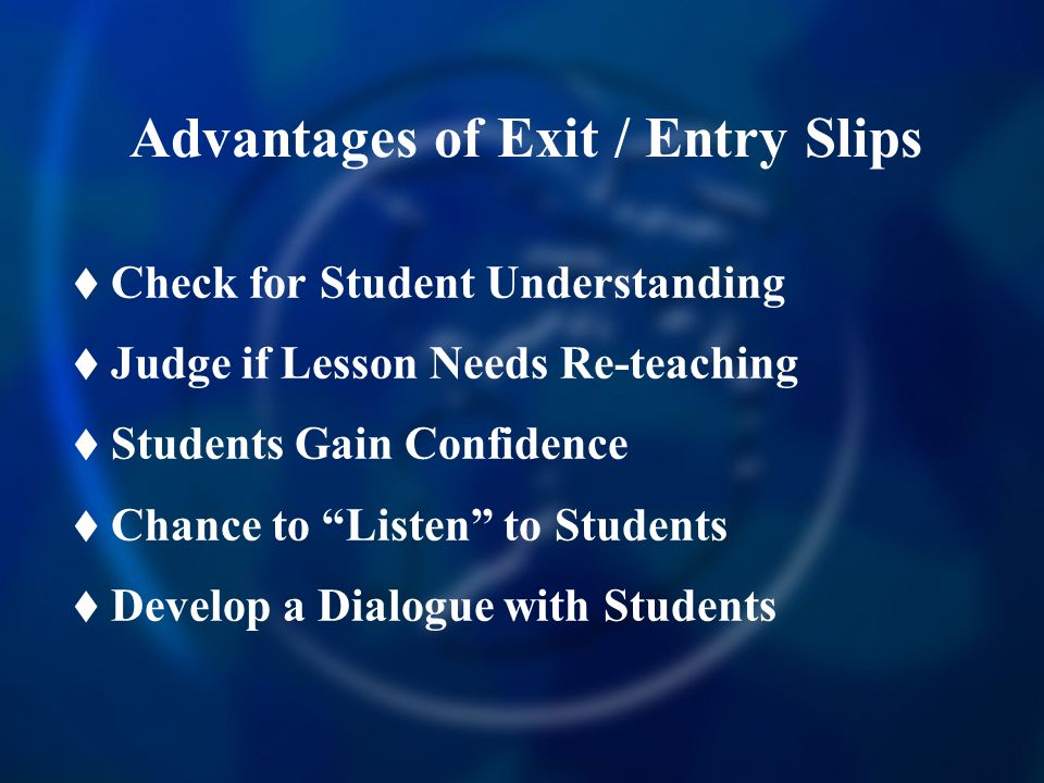 Advantages of Exit / Entry Slips