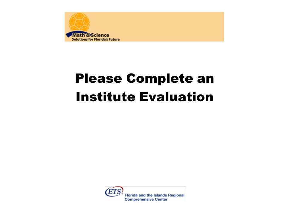 Please Complete an Institute Evaluation