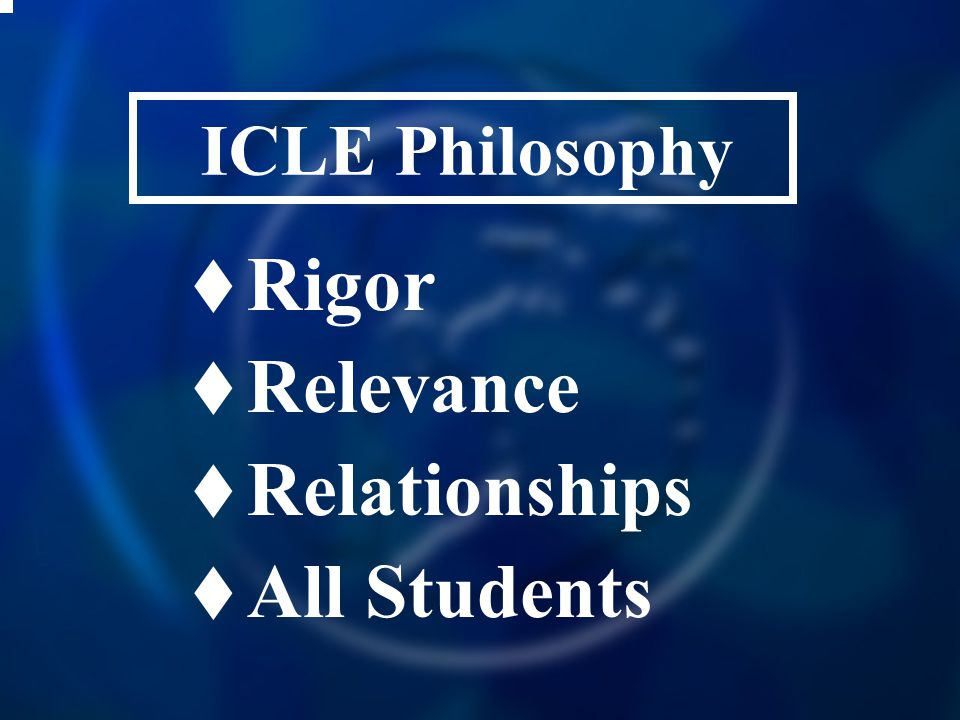 ICLE Philosophy Rigor Relevance Relationships All Students