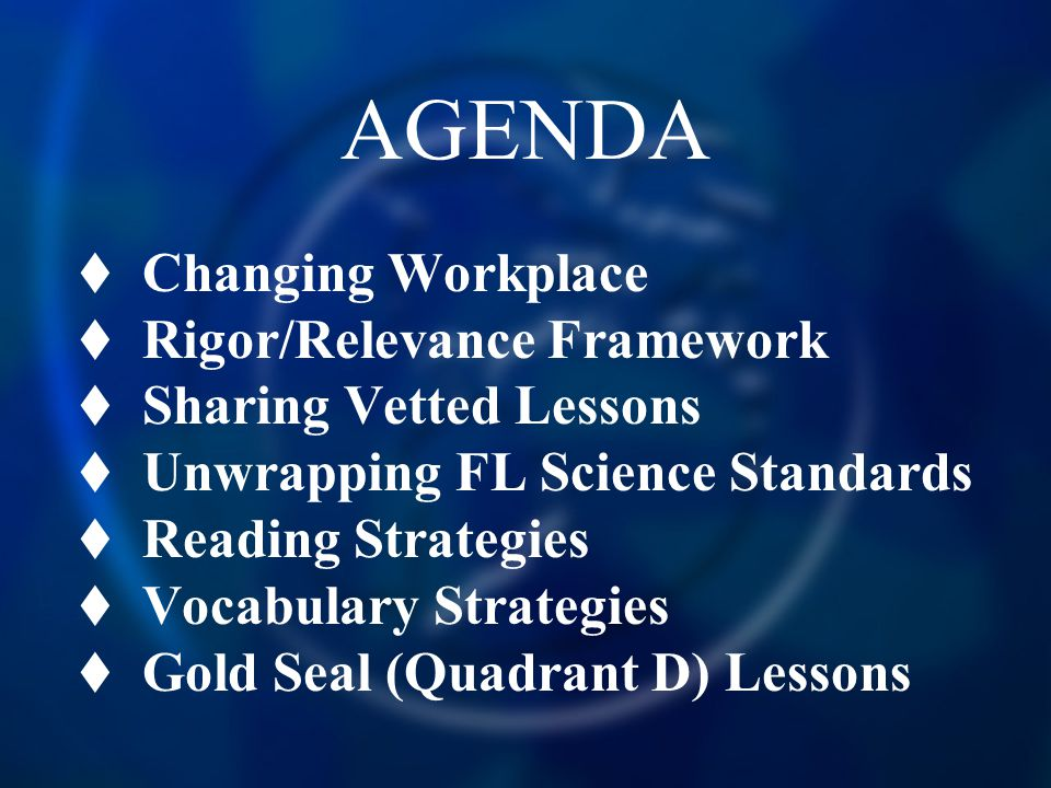 AGENDA Changing Workplace Rigor/Relevance Framework