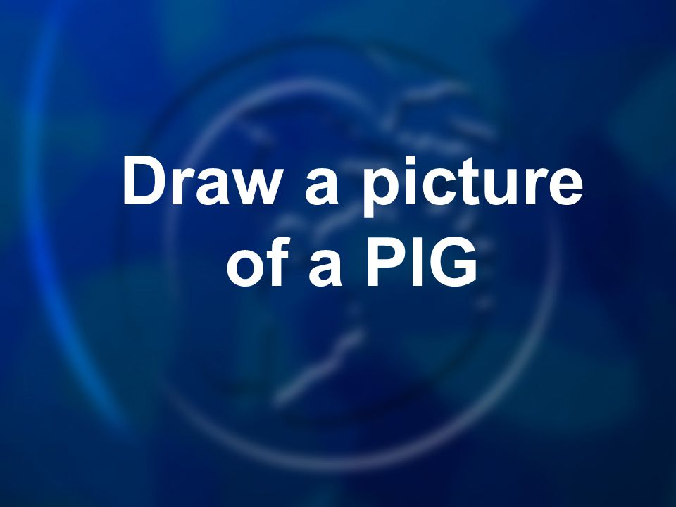 Draw a picture of a PIG