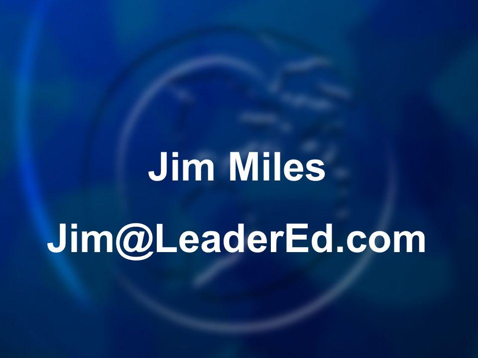 Jim Miles Jim@LeaderEd.com