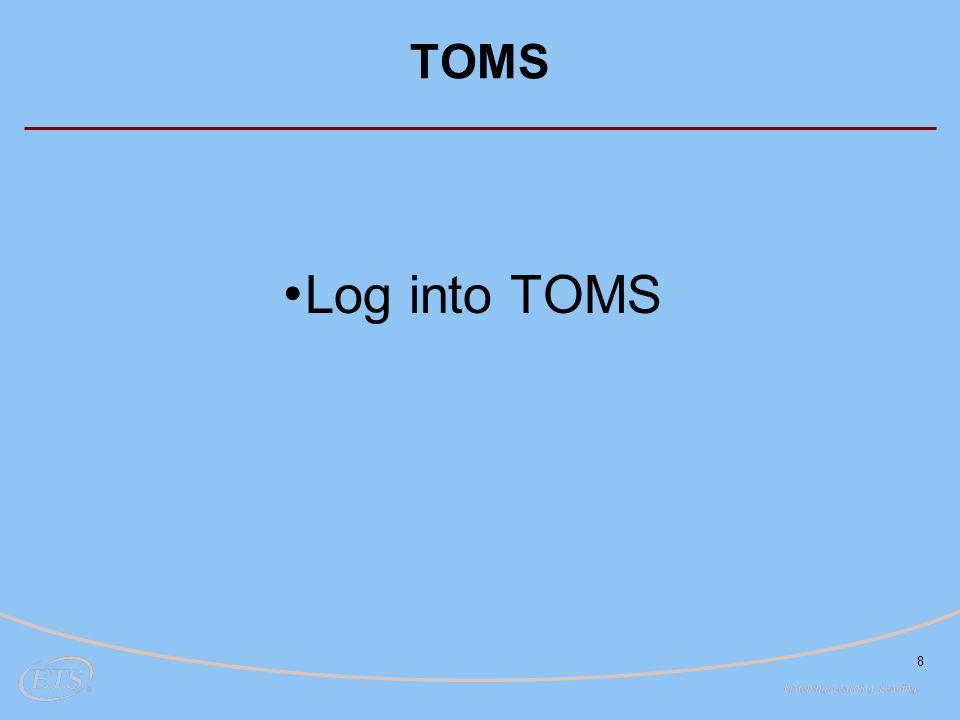 Log into TOMS TOMS Let's log in!