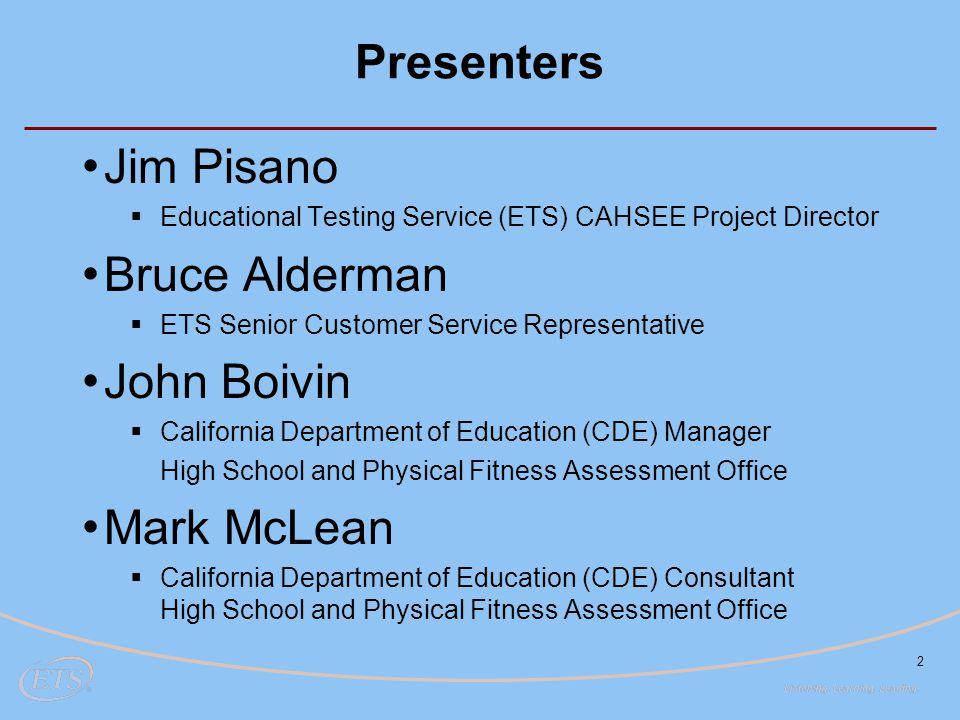 Presenters Jim Pisano Bruce Alderman John Boivin Mark McLean