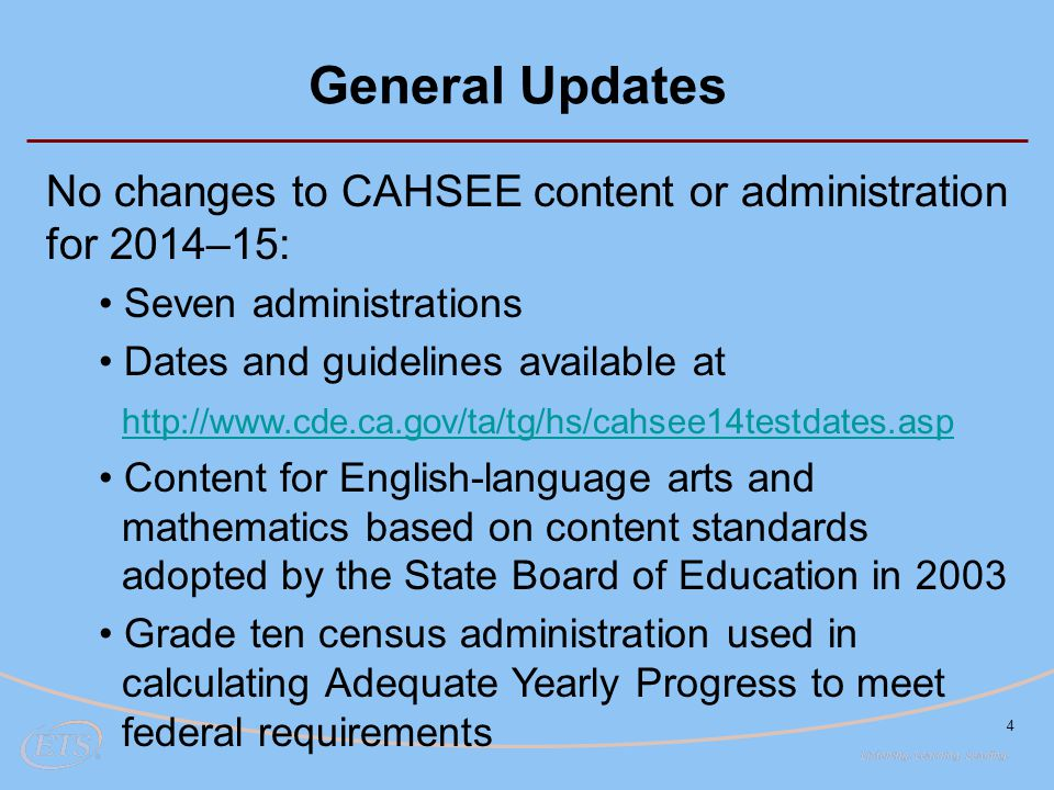 General Updates No changes to CAHSEE content or administration