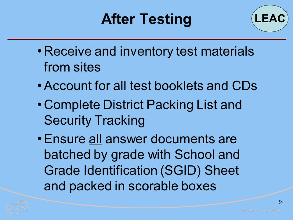After Testing Receive and inventory test materials from sites